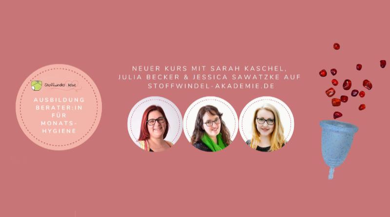 Ausbildung zur Beraterin für nachhaltige Monatsygiene bei der Stoffwindelakademie mit Jessica Sawatzke, Sarah Kaschel und Julia Becker